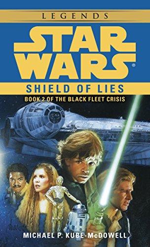 (Shield of Lies: Star Wars Legends (The Black Fleet Crisis) (Star Wars: The Black Fleet Crisis Trilogy Book 2))