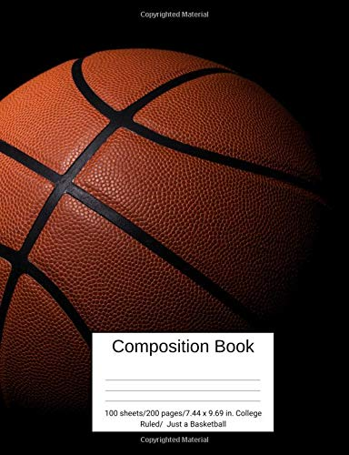 Composition Book 100 sheets/200 pages/7.44 x 9.69 in. College Ruled/ Just a Basketball: Writing Notebook | Lined Page Book Soft Cover | Plain Journal | Basketball Sport