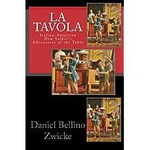 La TAVOLA: Adventures and Misadventures of Italian American New Yorker's