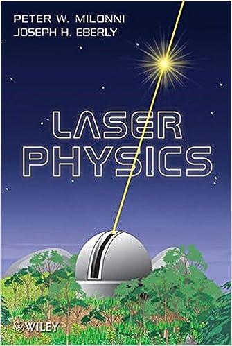 Laser Physics: Peter W. Milonni, Joseph H. Eberly: 9780470387719 ...