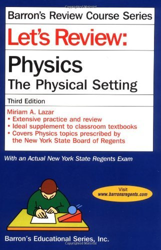 Let's Review Physics-The Physical Setting (Barron's Review Course Series) by Miriam A. Lazar (2004-01-01)