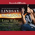 Lone Rider Audiobook by Lindsay McKenna Narrated by Johanna Parker