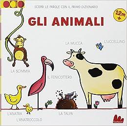 Gli Animali Scopri Le Parole Con Il Primo Dizionario Martina