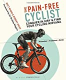 img - for The Pain-Free Cyclist: Conquer Injury and Find your Cycling Nirvana book / textbook / text book