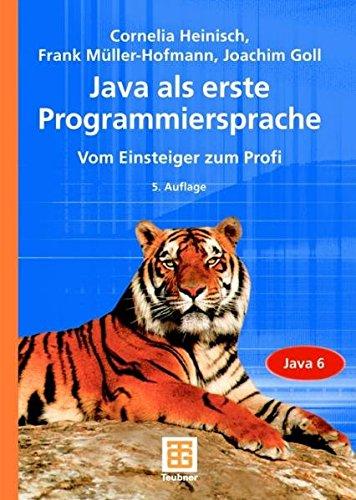 Java als erste Programmiersprache: Vom Einsteiger zum Profi Gebundenes Buch – 27. März 2007 Cornelia Heinisch Frank Müller-Hofmann Joachim Goll Vieweg+Teubner Verlag