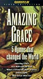 Amazing Grace: 5 Hymns That Changed the World [VHS]