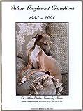 Italian Greyhound Champions, 1993-2001