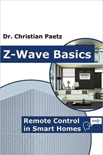 Z-Wave Basics: Remote Control in Smart Homes: Dr  Christian
