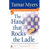 The Hand That Rocks the Ladle (A Pennsylvania Dutch Mystery with Recipes)