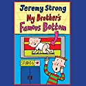 My Brother's Famous Bottom Audiobook by Jeremy Strong Narrated by Paul Chequer