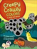 Creepy Crawly Colors, Robin Koontz, Bruce Foster, 1416907076