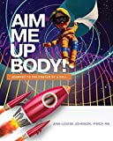 """AIM Me Up, Body!: The Super 8 Triggers that Turn Health 'On"""" or """"Off"""""""