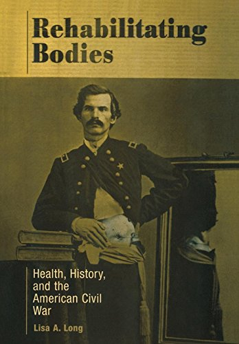 Rehabilitating Bodies: Health, History, and the American Civil (1862 First Issue)