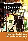 Frankenstein aujourd'hui : égarements et délires de la science moderne par Vacquin