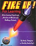 Fire up! for Learning, Randy Thompson and Dorothy VanderJagt, 0865305544