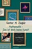 img - for Mathematik - Das ist doch keine Kunst! by G??nter M. Ziegler (2013-09-16) book / textbook / text book