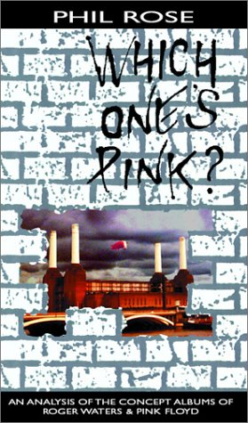Which One's Pink? (Roger Waters And Pink Floyd The Concept Albums)