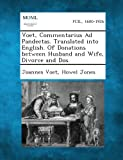Voet, Commentarius Ad Pandectas. Translated into English. of Donations Between Husband and Wife, Divorce and Dos, Joannes Voet and Howel Jones, 1289350507