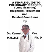 A Simple Guide To Pulmonary Fibrosis, (Lung Scarring