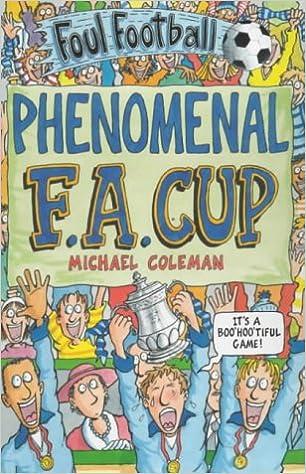 The Phenomenal FA Cup (Foul Football)