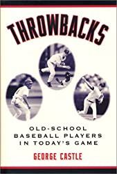 Throwbacks: Old-School Baseball Players in Today's Game