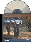 Geo-Frontiers 2005 : Proceedings of the Geo-Frontiers 2005 Conference Held in Austin, Texas, January 24-26 2005, , 078440769X