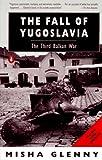The Fall of Yugoslavia, Misha Glenny, 0140235868