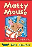 Matty Mouse, Jenny Nimmo, 1405205911