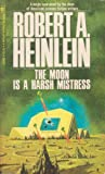 Moon Is a Harsh Mistress, Robert A. Heinlein, 0425028070