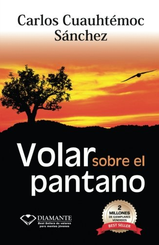 Volar Sobre el Pantano (Spanish Edition) ()