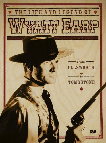 The Life and Legend of Wyatt Earp - From Ellsworth to Tombstone by Rhino Theatrical