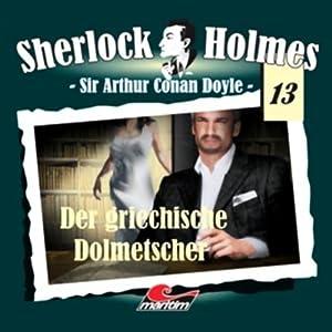 Der griechische Dolmetscher (Sherlock Holmes 13) Hörspiel