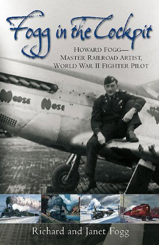 Pdf Memoirs Fogg in the Cockpit: Howard Fogg—Master Railroad Artist, World War II Fighter Pilot