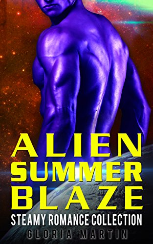 Alien Summer Blaze: Steamy Romance Collection