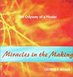 Miracles in the Making, George Bieber, 0923687599