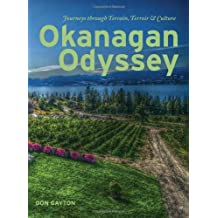 Okanagan Odyssey: Journeys through Terrain, Terroir and Culture by Don Gayton (2010-05-10)