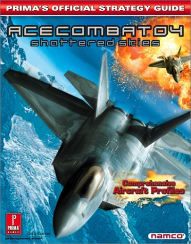 Ace Combat 4: Shattered Skies: Prima's Official Strategy Guide -