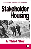 Stakeholder Housing : A Third Way, Passmore, Jon and Brown, Tim, 0745315054