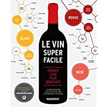 Le Vin Super Facile - Wine Made Easy (French Edition)