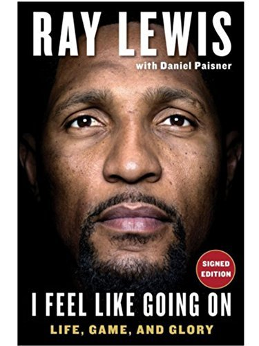 RAY LEWIS Autographed Signed Edition I FEEL LIKE GOING ON Hardcover Book