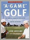 A-Game Golf, John Anselmo and John Andrisani, 0385498136