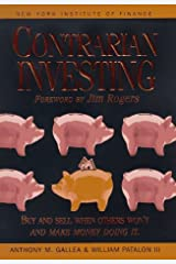 Contrarian Investing: Buy and Sell When Others Won't and Make Money Doing It (New York Institute of Finance) Mass Market Paperback