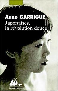 Japonaises, la révolution douce par Anne Garrigue