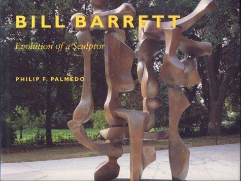Bill Barrett  Evolution Of A Sculptor