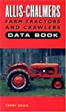 Allis-Chalmers Farms Tractors and Crawlers Data Book