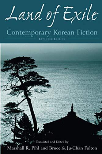 Land of Exile: Contemporary Korean Fiction: Contemporary...