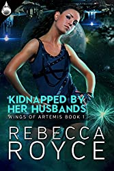 Kidnapped By Her Husbands (Wings of Artemis Book 1)