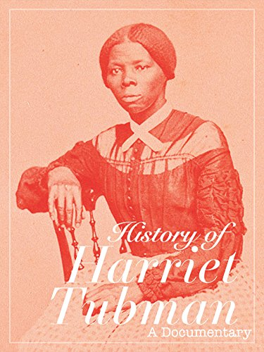 History Of Harriet Tubman A Documentary