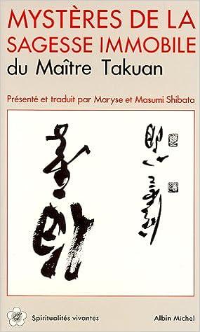 Mystères de la sagesse immobile - Takuan