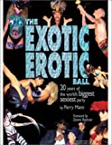img - for The Exotic Erotic Ball: 20 years of the world's biggest sexiest party book / textbook / text book